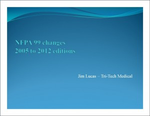 NFPA 99 Changes: 2005 to 2012 Editions (PowerPoint)